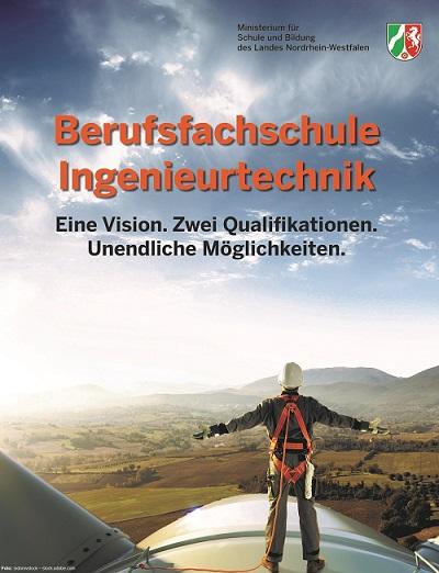 Berufsfachschule Ingenieurtechnik - Eine Vision. Zwei Qualifikationen. Unendliche Möglichkeiten.